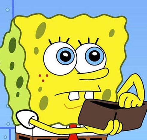 I know, Spongey. But an empty wallet won't get us very far.